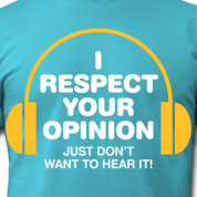 respect-your-opinion-1-2c-t-shirts_design.png